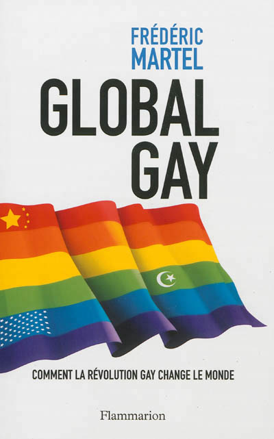 Global gay : mondialisation de la question homosexuelle