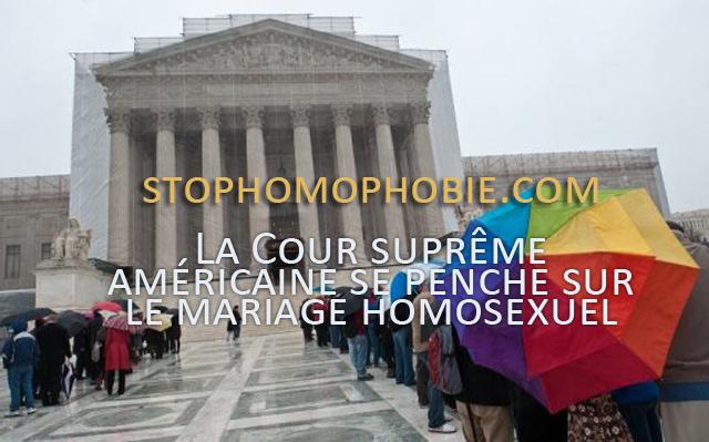 La Cour suprême américaine se penche sur le mariage homosexuel.