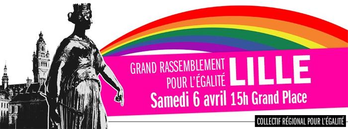Le Collectif Régional Pour l'Egalité-Lille organise un grand rassemblement le samedi 6 avril 2013 à 15h00 sur la Grand'Place de Lille.