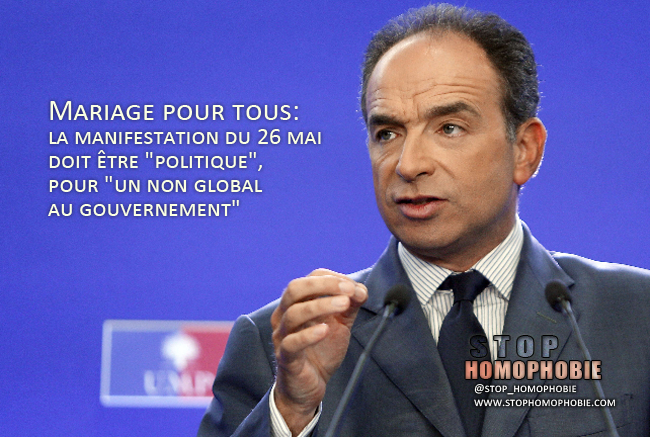 """Mariage pour tous: la manifestation du 26 mai doit être """"politique"""", pour """"un non global au gouvernement"""""""