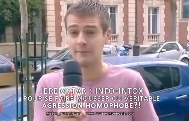 Jeremstar : info-intox pour se faire un peu mousser ou véritable agression homophobe?!