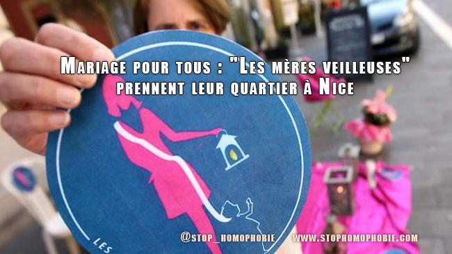 """MARIAGE POUR TOUS : """"Les mères veilleuses"""" prennent leur quartier à Nice."""