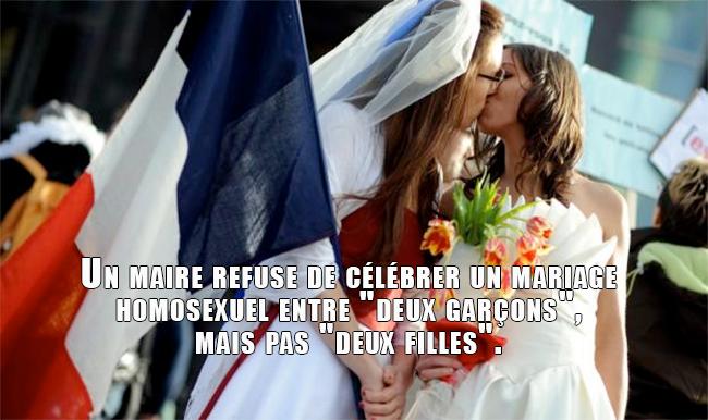 """Un maire refuse de célébrer un mariage homosexuel entre """"deux garçons"""", mais pas """"deux filles""""."""