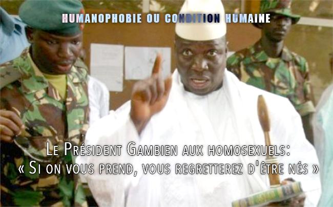 Le Président Gambien aux homosexuels: « Si on vous prend, vous regretterez d'être nés »