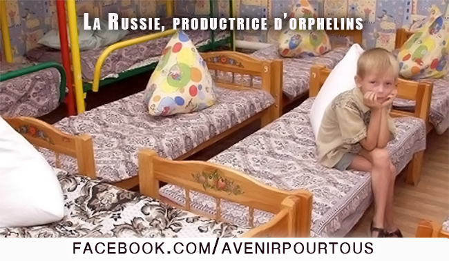 Russie : La fabrique d'orphelins, au nom des droits de l'enfant !