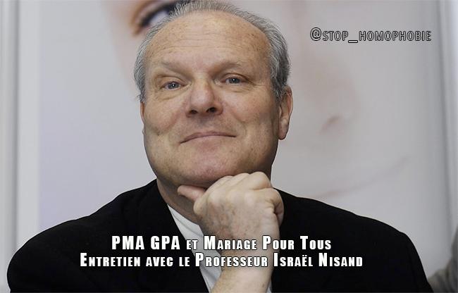 PMA GPA et Mariage Pour Tous — Entretien avec le Professeur Israël Nisand