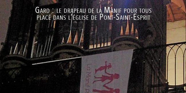 Gard : le drapeau de la Manif pour tous placé dans l'église de Pont-Saint-Esprit