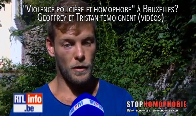 """""""Violence policière et homophobe"""" à Bruxelles? Geoffrey et Tristan témoignent (vidéos)"""