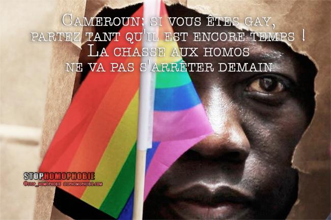 Cameroun: si vous êtes gay, partez tant qu'il est encore temps ! La chasse aux homos ne va pas s'arrêter demain.
