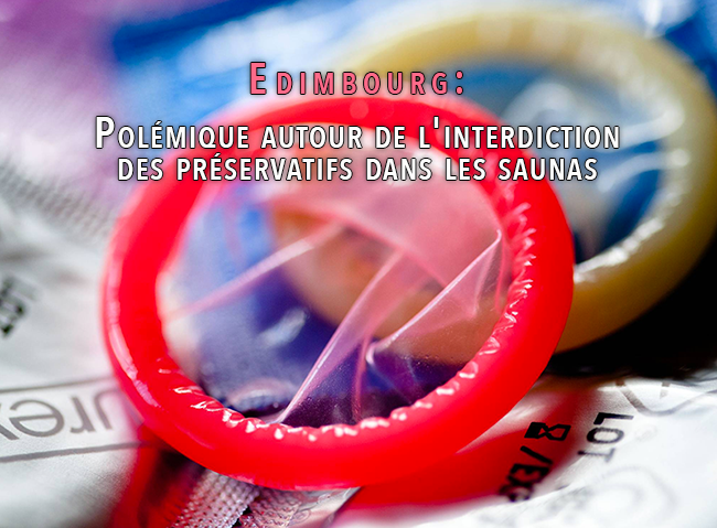 Édimbourg : Polémique autour de l'interdiction des préservatifs dans les saunas