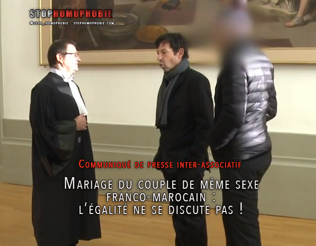 Communiqué de presse inter-associatif - Mariage du couple de même sexe franco-marocain : l'égalité ne se discute pas !