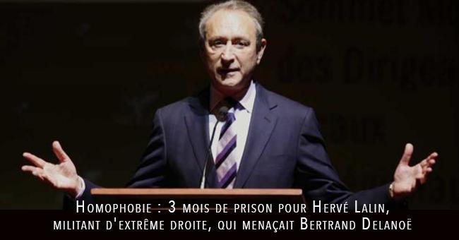 #Homophobie : 3 mois de #prison pour Hervé Lalin, #militant d'extrême droite, qui menaçait Bertrand #Delanoë