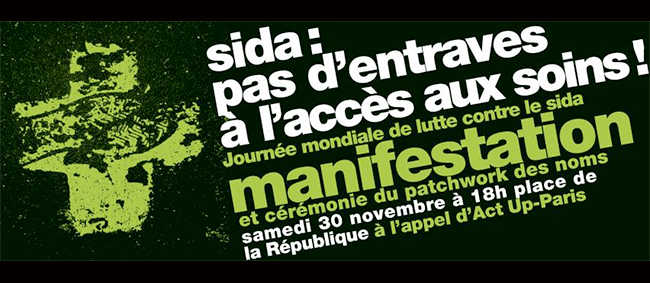 Act Up-Paris - Journée mondiale de lutte contre le #Sida : pas d'entraves à l'accès aux soins !
