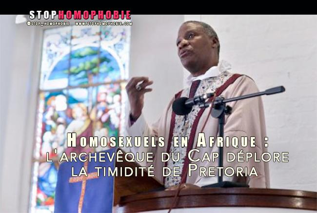 Homosexuels en Afrique : l'archevêque du Cap déplore la timidité de Pretoria