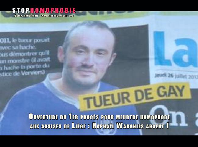 Ouverture du 1er procès pour meurtre homophobe aux assises de Liège : Raphaël Wargnies absent !
