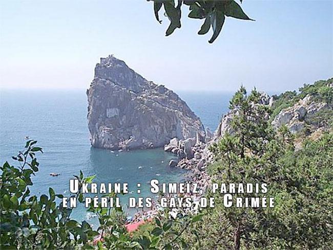 Ukraine : Simeïz, paradis en péril des gays de Crimée