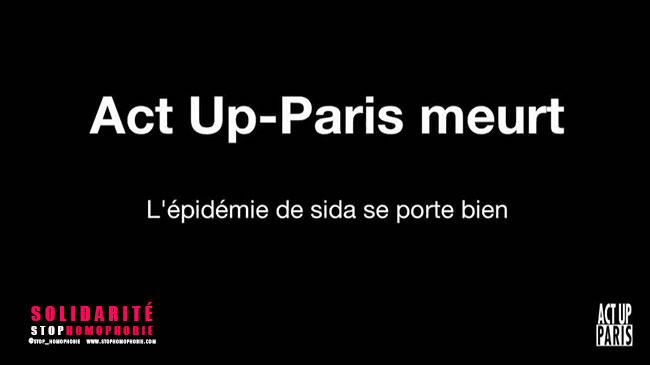 Act Up-Paris doit vivre : Contre le sida et l'homophobie, l'échec n'est pas envisageable