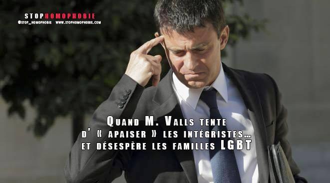 Manuel Valls tente d' « apaiser » les intégristes… et désespère les familles LGBT !