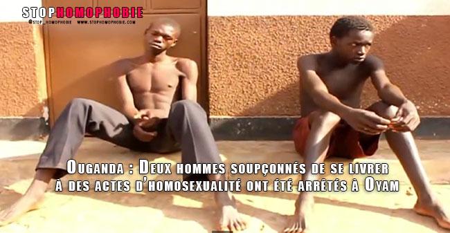 Ouganda : Deux hommes soupçonnés de se livrer à des actes d'homosexualité ont été arrêtés à Oyam.