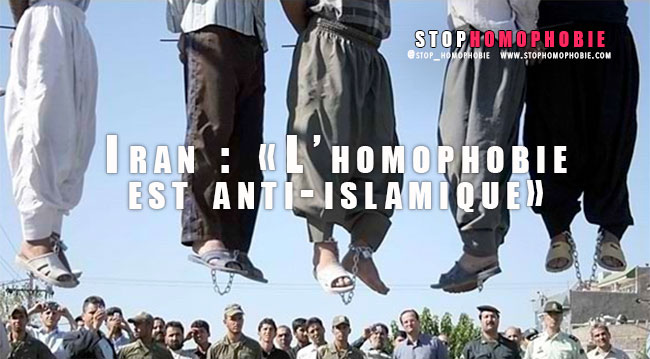 Iran : «L'homophobie est anti-islamique !»