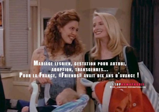 Mariage lesbien, gestation pour autrui, adoption, transgenres... Pour la France, «Friends» avait dix ans d'avance !