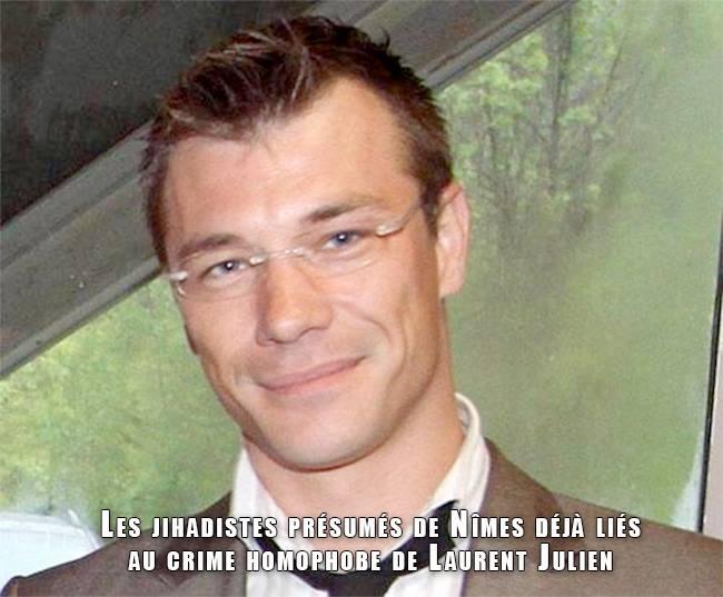 Faits divers : Les jihadistes présumés de Nîmes déjà liés au crime homophobe de Laurent Julien