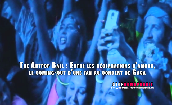 The Artpop Ball : Entre les déclarations d'amour, le coming-out d'une fan au concert de Gaga