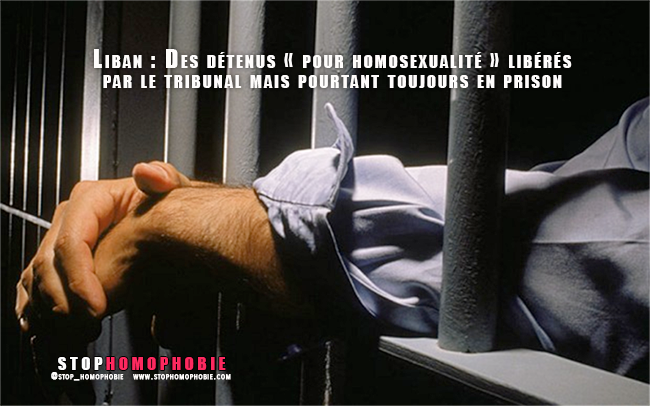 Liban : Des détenus « pour homosexualité » libérés par le tribunal mais toujours en prison