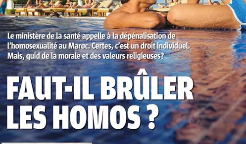 """A la Une de """"Maroc hebdo"""" : """"FAUT- IL BRÛLER LES HOMOS ?"""""""