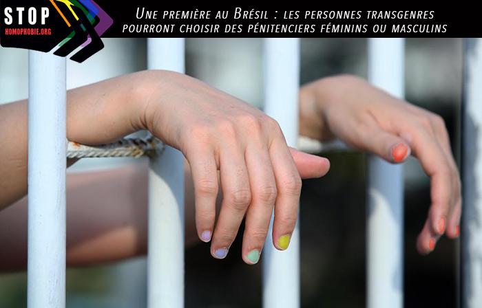 Brésil : les personnes trans' pourront choisir des pénitenciers féminins ou masculins