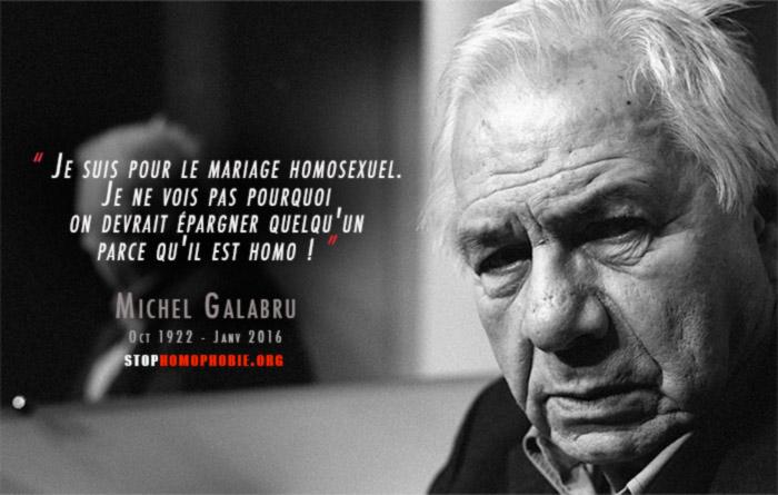 Michel Galabru dans « Pensées, répliques et anecdotes » : « Je suis pour le mariage homosexuel... »
