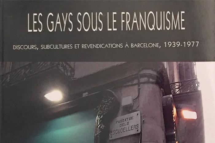 « Les Gays sous le Franquisme » : portrait de Barcelone et de l'Espagne de l'après-Seconde Guerre mondiale