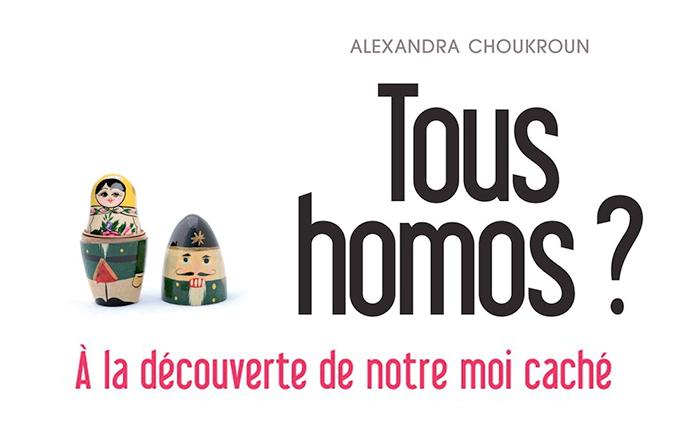 « Tous homos ? À la découverte du moi caché  », un essai d'Alexandra Choukroun, psychologue clinicienne
