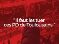 « Il faut les tuer ces PD de Toulousains » : L'impunité quotidienne dans les stades, maintenant çà suffit ! (VIDEO)