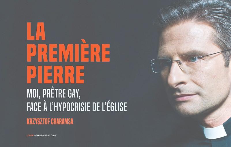 « La première pierre » de Krzysztof Charamsa, « prêtre gay, face à l'hypocrisie de l'église » (Livre/témoignage)