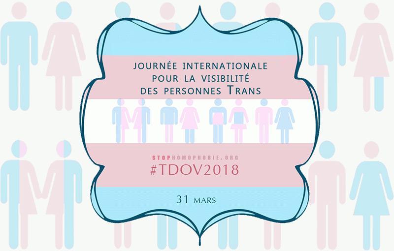 Journée internationale pour la Visibilité des Personnes Trans (TDOV2018) : « Encore tant de combats à mener »
