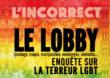 Plainte pénale contre le magazine « L'Incorrect » pour diffamations et injures homophobes