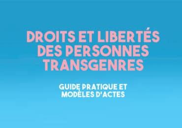 Droits et libertés des personnes transgenres : Guide pratique et modèles d'actes
